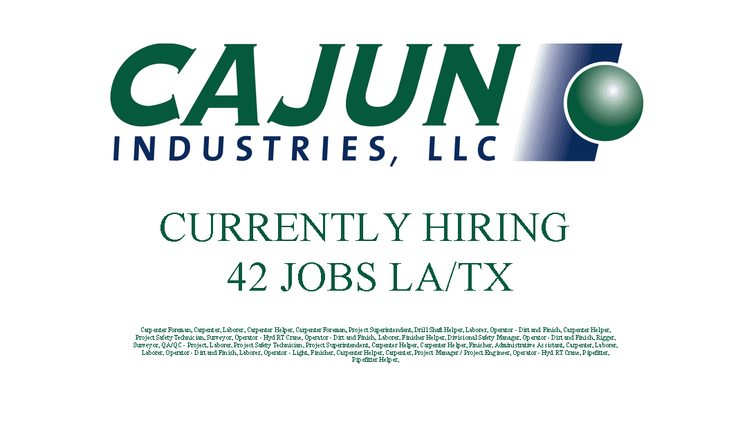 Cajun Industries Is Currently Hiring 42 Jobs LA U0026 TX