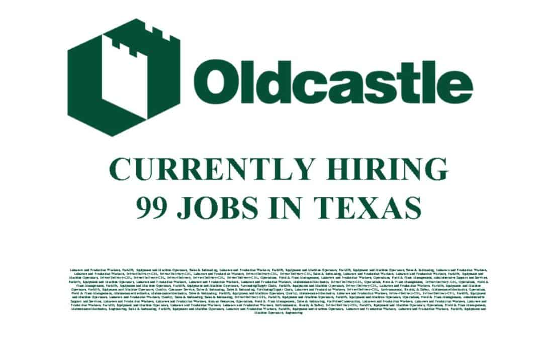 Oldcastle Is Hiring 99 Jobs Available In TX