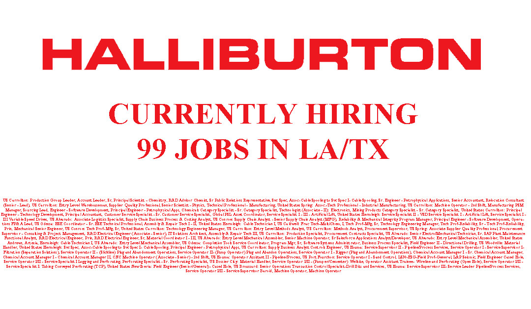 Halliburton is Hiring 99 Jobs in LA/TX