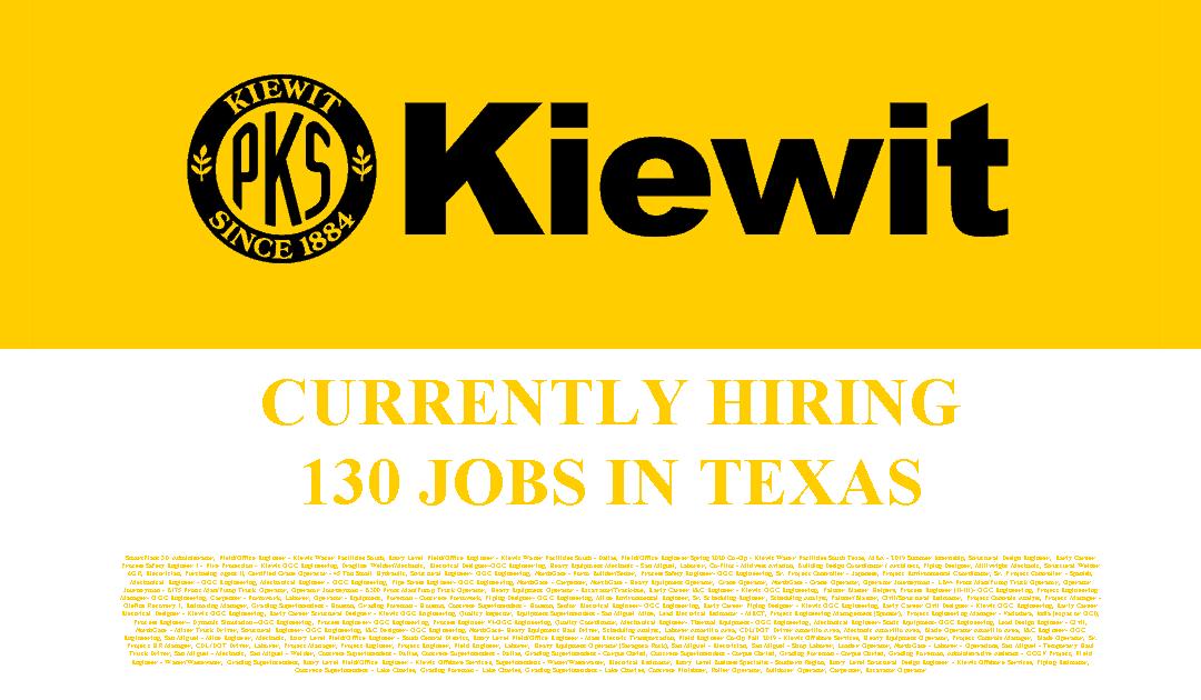 Kiewit is hiring 130 Jobs in Texas and Louisiana
