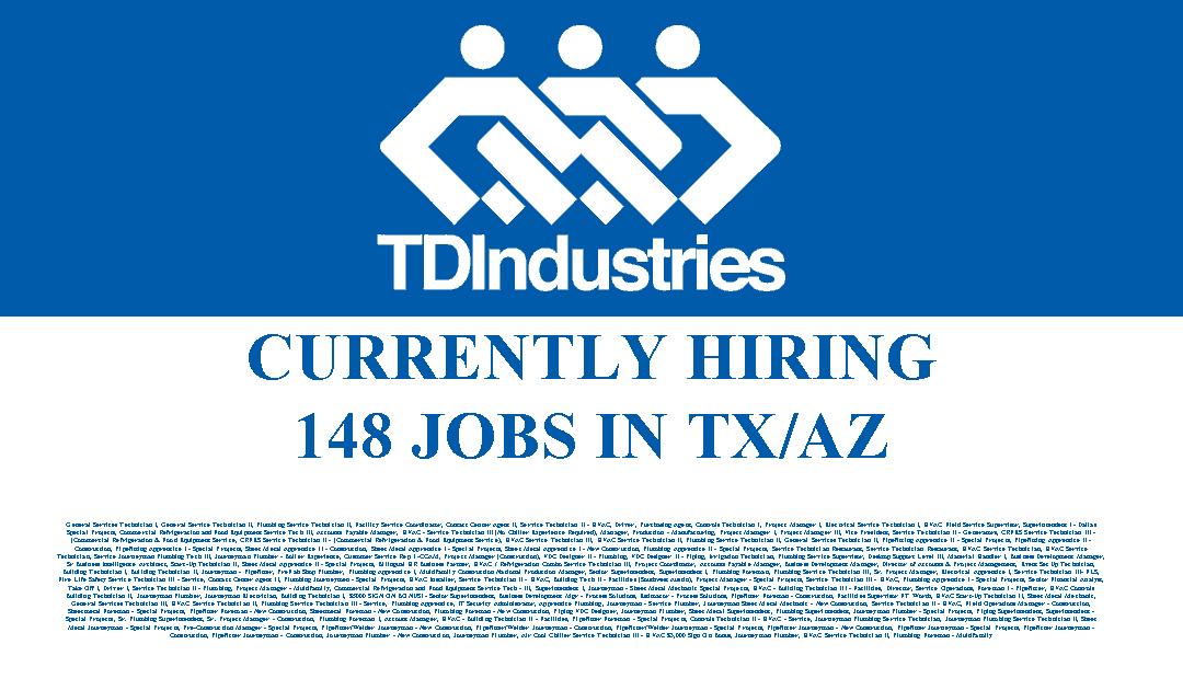 TDIndustries is hiring 148 Jobs in TX/AZ