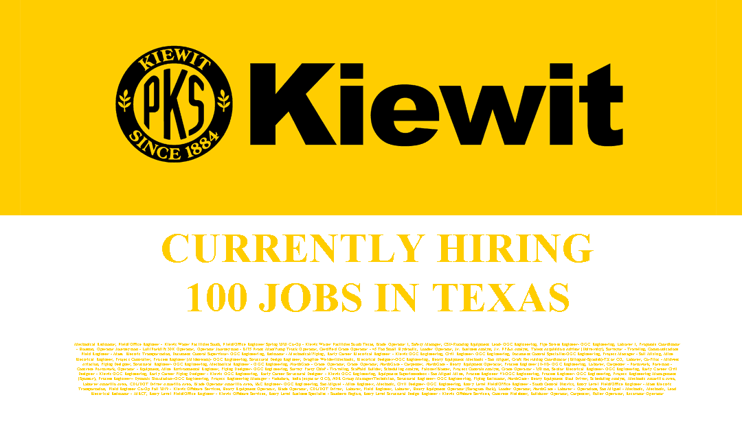 Kiewit is hiring 100 Jobs in Texas and Louisiana