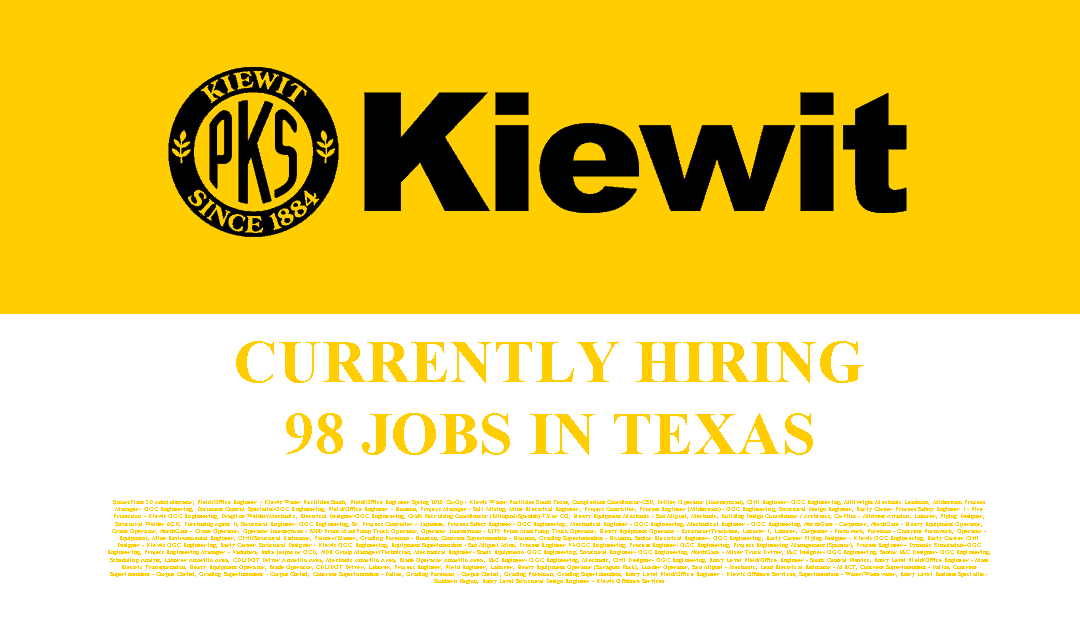 Kiewit is hiring 98 Jobs in Texas and Louisiana