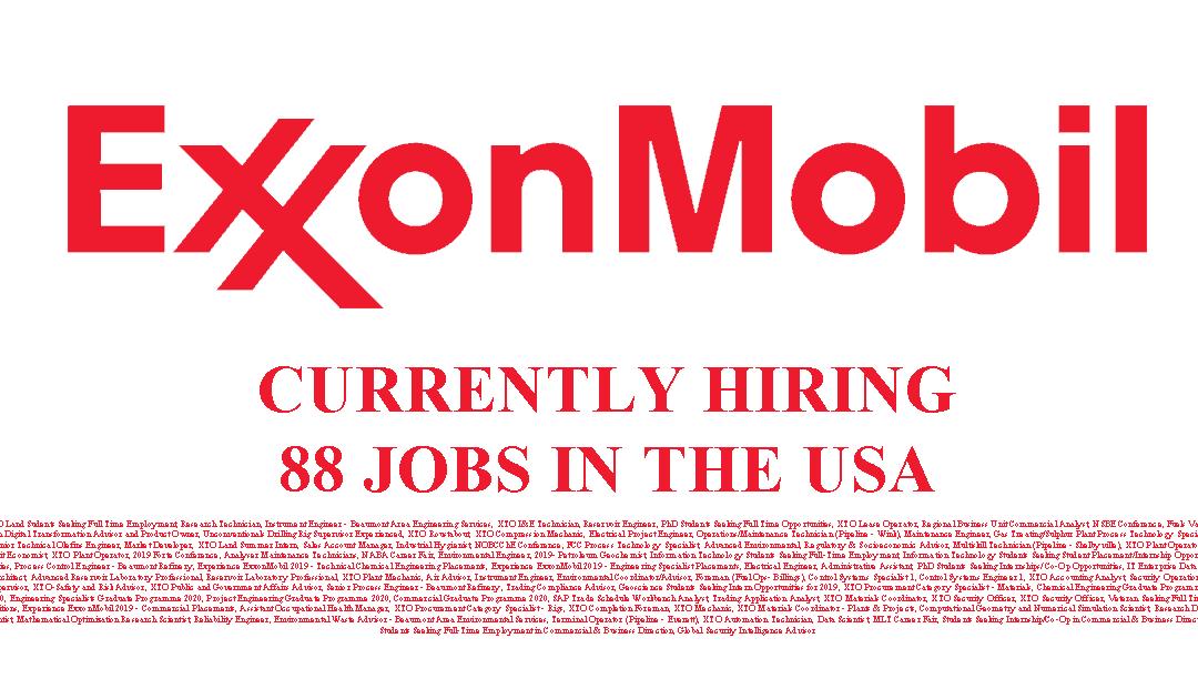 Exxon Mobil Hiring 88 Jobs