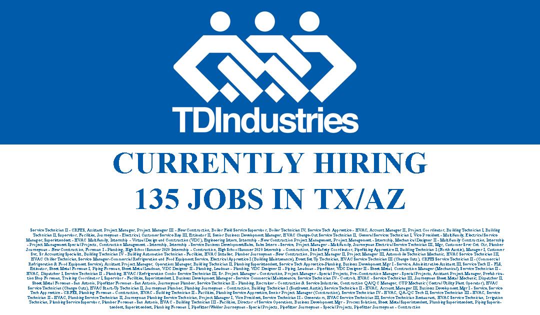 TDIndustries is hiring 135 Jobs in TX/AZ