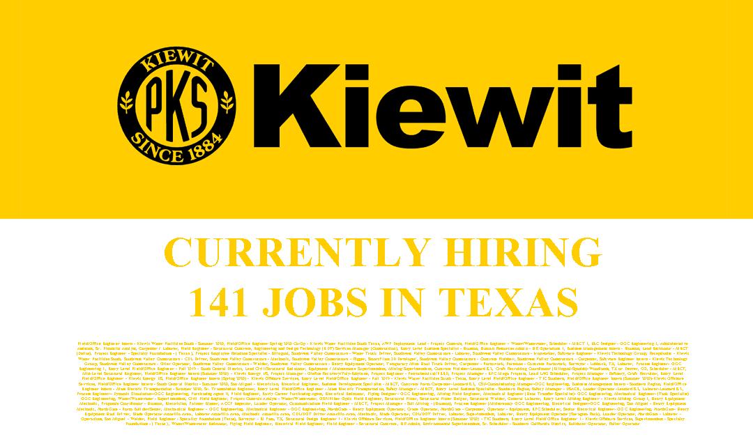 Kiewit is hiring 141 Jobs in Texas and Louisiana