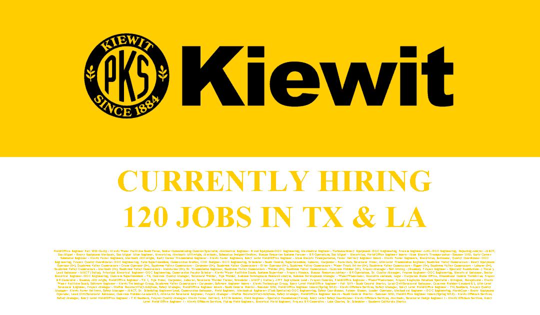 Kiewit is hiring 120 Jobs in Texas and Louisiana