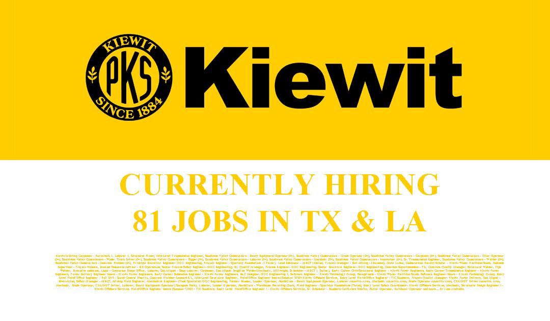Kiewit is hiring 81 Jobs in Texas and Louisiana