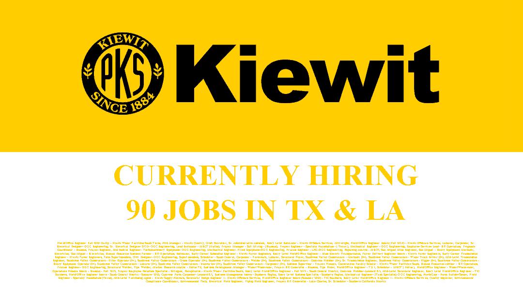 Kiewit is hiring 90 Jobs in Texas and Louisiana