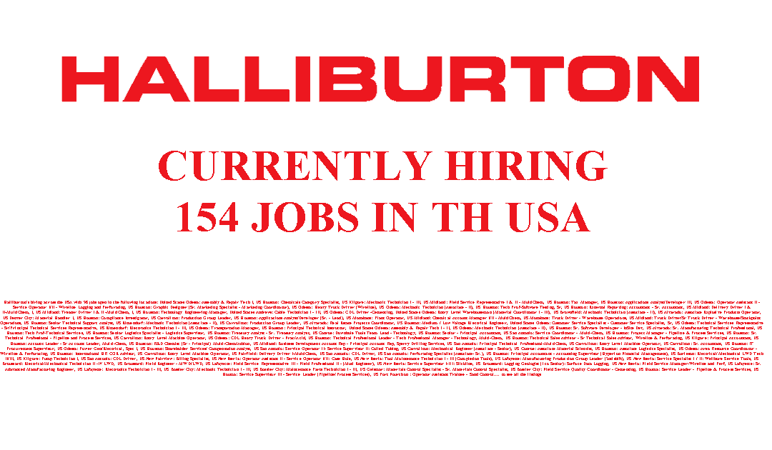 Halliburton is Hiring 154 Jobs in Texas and Louisiana