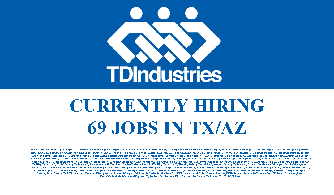 TDIndustries is Hiring 69 Jobs in Texas and Arizona